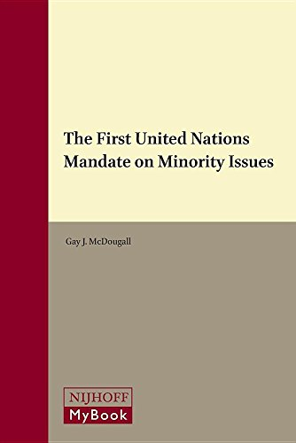 9789004288768: The First United Nations Mandate on Minority Issues (Studies in International Minority and Group Rights)