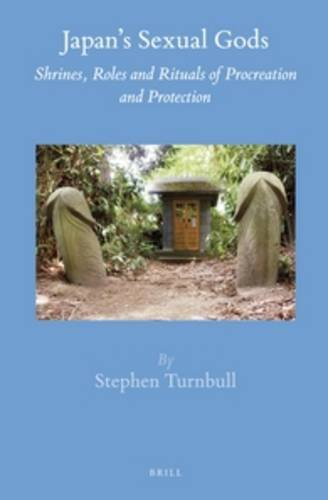 9789004288911: Japan's Sexual Gods: Shrines, Roles and Rituals of Procreation and Protection (Brill's Japanese Studies Library)