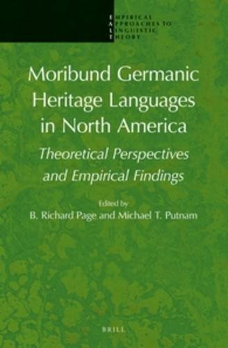 Moribund Germanic Heritage Languages in North America: Theoretical Perspectives and Empirical ...