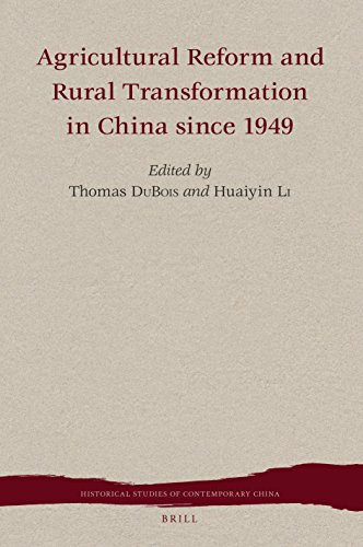 9789004290181: Agricultural Reform and Rural Transformation in China Since 1949 (Historical Studies of Contemporary China)