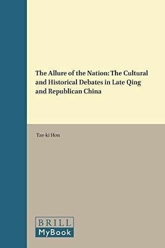The Allure of the Nation: The Cultural and Historical Debates in Late Qing and Republican China (...