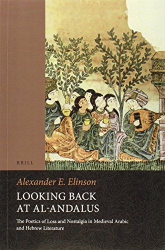 Looking Back at al-Andalus: The Poetics of Loss and Nostalgia in Medieval Arabic and Hebrew ...