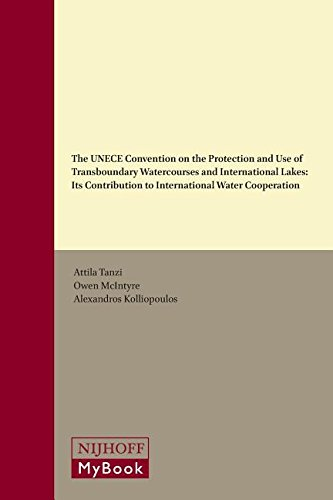 9789004291577: The Unece Convention on the Protection and Use of Transboundary Watercourses and International Lakes: Its Contribution to International Water Cooperat (International Water Law)