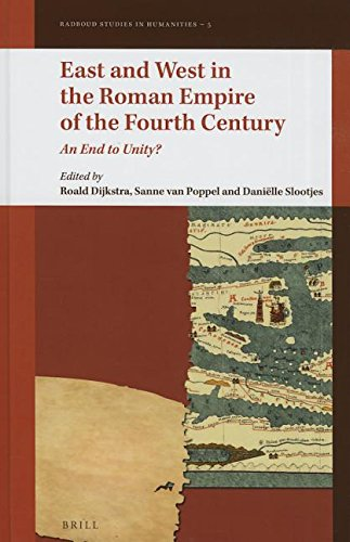 9789004291928: East and West in the Roman Empire of the Fourth Century: An End to Unity? (Radboud Studies in Humanities)