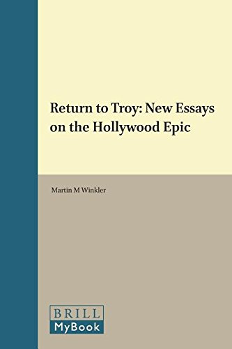 "Return to ""Troy"": New Essays on the Hollywood Epic (Metaforms)"
