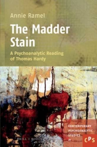 9789004293403: The Madder Stain: A Psychoanalytic Reading of Thomas Hardy