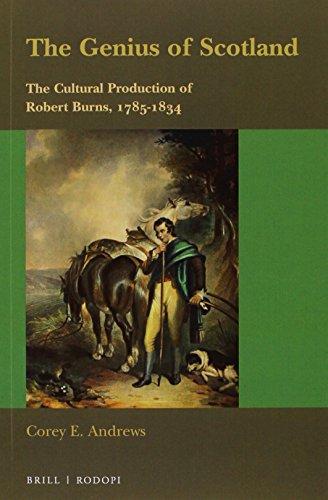 The Genius of Scotland: The Cultural Production of Robert Burns, 1785-1834 (Scottish Cultural ...