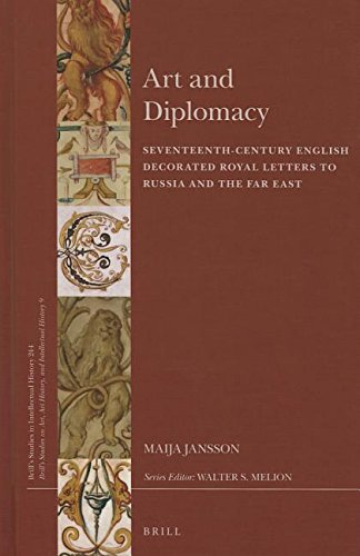Art and Diplomacy: Seventeenth-Century English Decorated Royal Letters to Russia and the Far East (...