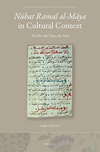 9789004294516: Nūbat Ramal Al-Māya in Cultural Context: The Pen, the Voice, the Text (Brill Studies in Middle Eastern Literatures)