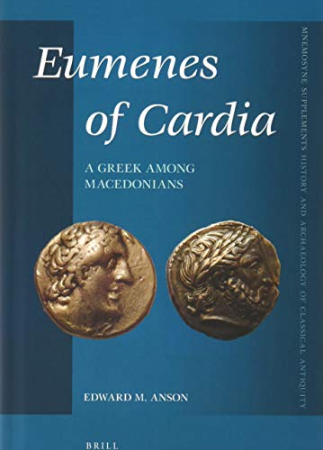 9789004297159: Eumenes of Cardia: A Greek Among Macedonians, Second Edition (Mnemosyne, Supplements / Mnemosyne, Supplements, History and)