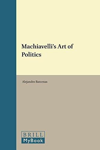 Machiavelli S Art of Politics (Value Inquiry): Alejandro Barcenas