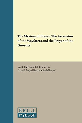 9789004298149: The Mystery of Prayer: The Ascension of the Wayfarers and the Prayer of the Gnostics (Modern Shi'ah Library)