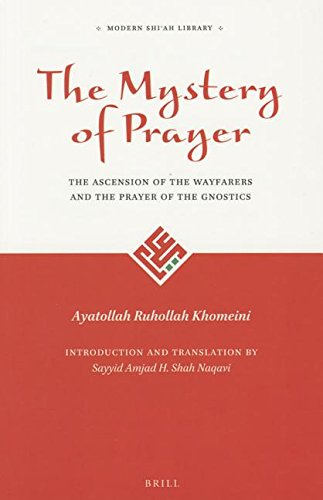 9789004298347: The Mystery of Prayer: The Ascension of the Wayfarers and the Prayer of the Gnostics (The Modern Shi'ah Library)