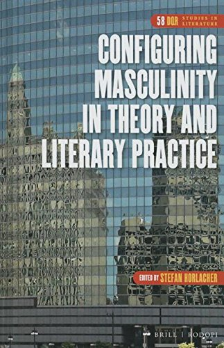 9789004298996: Configuring Masculinity in Theory and Literary Practice (Dqr Studies in Literature)
