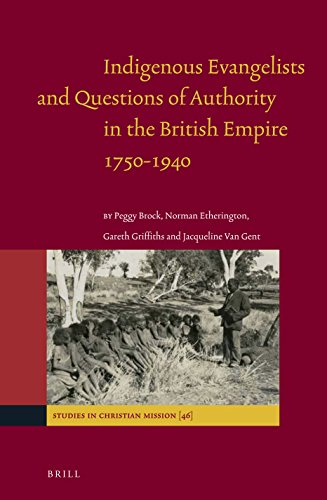 Indigenous Evangelists and Questions of Authority in the British Empire 1750-1940 (Studies in ...