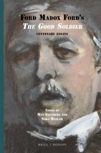 9789004299160: Ford Madox Ford's The Good Soldier (International Ford Madox Ford Studies)
