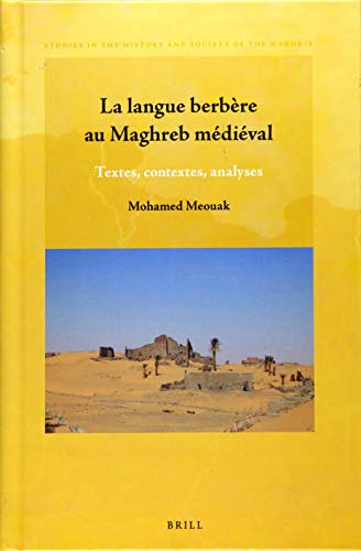 9789004299443: La Langue Berbere Au Maghreb Medieval: Textes, Contextes, Analyses (Studies in the History and Society of the Maghrib)