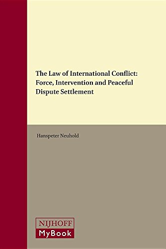 9789004299917: The Law of International Conflicts: Force, Intervention and Peaceful Dispute Settlement