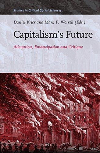 Capitalism's Future: Alienation, Emancipation and Critique (Studies in Critical Social Sciences...