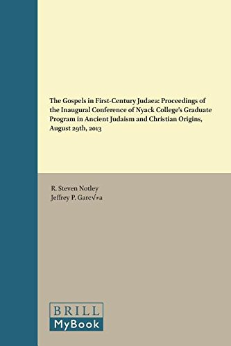 9789004300446: The Gospels in First-century Judaea: Proceedings of the Inaugural Conference of Nyack College's Graduate Program in Ancient Judaism and Christian Origins, August 29th, 2013