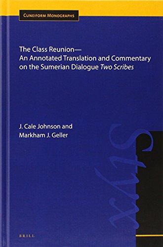 9789004302099: The Class Reunion--An Annotated Translation and Commentary on the Sumerian Dialogue Two Scribes (Cuneiform Monographs)