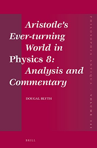 9789004302372: Aristotle's Ever-Turning World in Physics 8: Analysis and Commentary (Philosophia Antiqua)