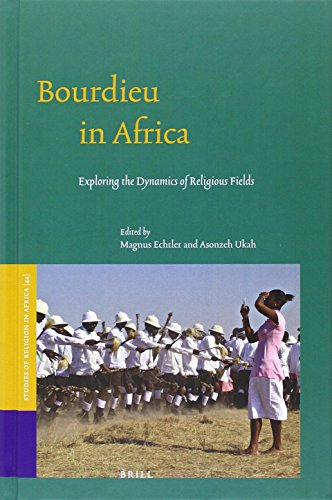 9789004303065: Bourdieu in Africa: Exploring the Dynamics of Religious Fields (Studies of Religion in Africa)