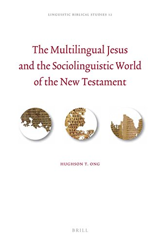 9789004303157: The Multilingual Jesus and the Sociolinguistic World of the New Testament (Linguistic Biblical Studies)