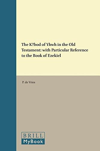 9789004303225: The Kābôd of Yhwh in the Old Testament: With Particular Reference to the Book of Ezekiel (Studia Semitica Neerlandica)