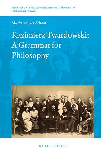 Kazimierz Twardowski: A Grammar for Philosophy: Maria Schaar