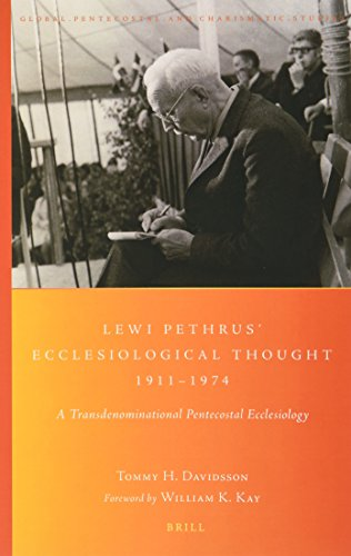 9789004304079: Lewi Pethrus Ecclesiological Thought 1911-1974 (Global Pentecostal and Charismatic Studies)