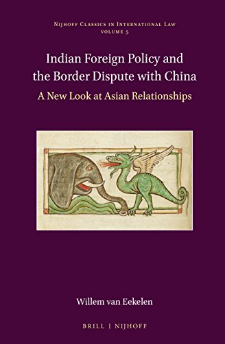 9789004304291: Indian Foreign Policy and the Border Dispute with China: A New Look at Asian Relationships (Nijhoff Classics in International Law)