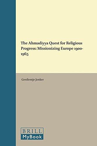 9789004305298: The Ahmadiyya Quest for Religious Progress: Missionizing Europe 1900-1965 (Muslim Minorities)