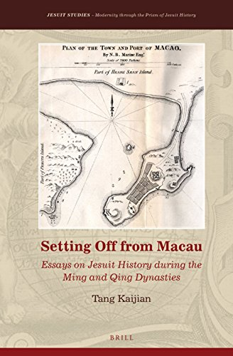 9789004305519: Setting Off from Macau: Essays on Jesuit History During the Ming and Qing Dynasties (Jesuit Studies) (English and Chinese Edition)