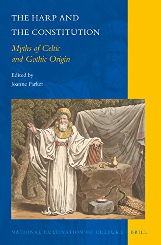9789004306370: The Harp and the Constitution: Myths of Celtic and Gothic Origin (National Cultivation of Culture)