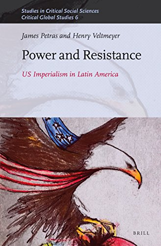 9789004306837: Power and Resistance: Us Imperialism in Latin America (Studies in Critical Social Sciences / Critical Global Studie)
