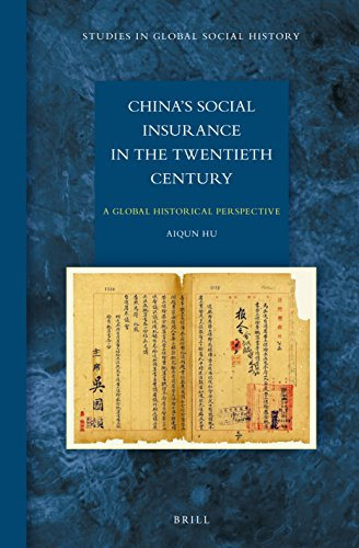 Chinas Social Insurance in the Twentieth Century (Studies in Global Social History): Aiqun Hu