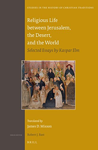 9789004307773: Religious Life Between Jerusalem, the Desert, and the World: Selected Essays by Kaspar ELM (Studies in the History of Christian Traditions)
