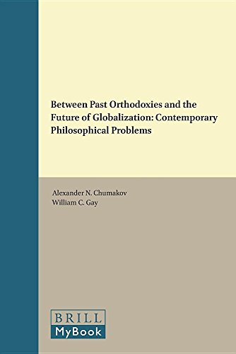 Between Past Orthodoxies and the Future of Globalization: Contemporary Philosophical Problems (...
