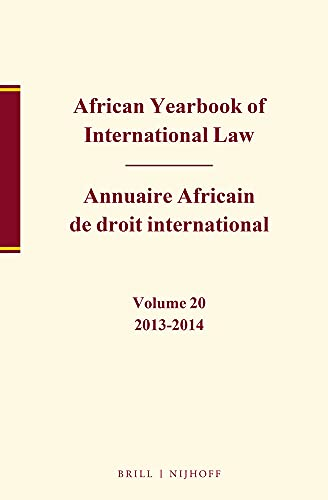 African Yearbook of International Law / Annuaire Africain de Droit International, Volume 20, ...