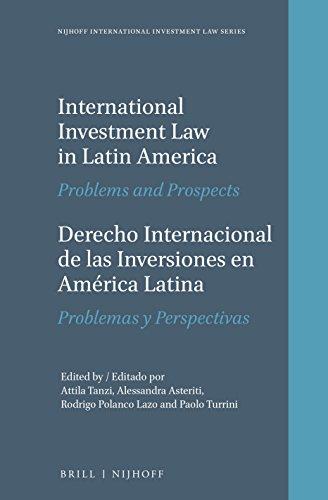 International Investment Law in Latin America / Derecho Internacional de Las Inversiones En ...