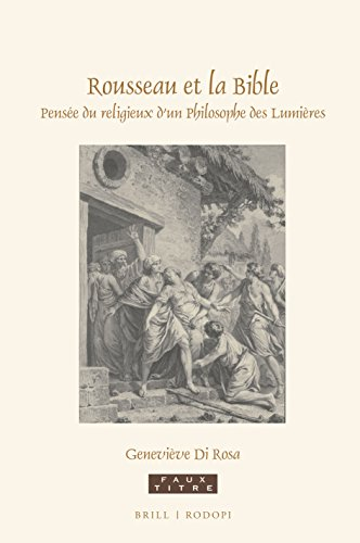 Rousseau et la Bible (Faux Titre) (French Edition): Genevià ve Di Rosa