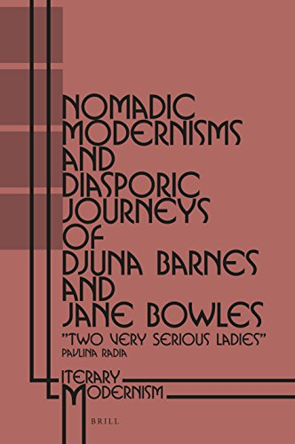 9789004314429: Nomadic Modernisms and Diasporic Journeys of Djuna Barnes and Jane Bowles: Two Very Serious Ladies (Literary Modernism)