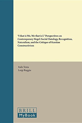 """9789004322950: """"i That Is We, We That Is I."""" Perspectives on Contemporary Hegel: Social Ontology, Recognition, Naturalism, and the Critique of Kantian Constructivism (Critical Studies in German Idealism)"""