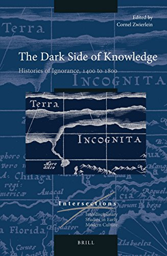 9789004325128: The Dark Side of Knowledge: Histories of Ignorance, 1400 to 1800: 46 (Intersections: Interdisciplinary Studies in Early Modern Culture)