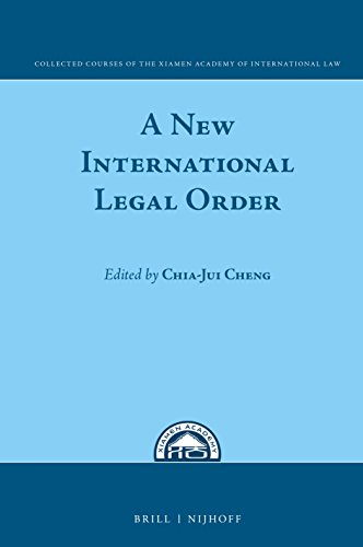 9789004326286: A New International Legal Order: In Commemoration of the Tenth Anniversary of the Xiamen Academy of International Law (Collected Courses of the Xiamen Academy of International Law)