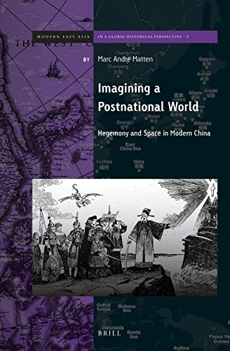9789004327146: IMAGINING A POSTNATIONAL WORLD (Brill's Series on Modern East Asia in a Global Historical Perspective)