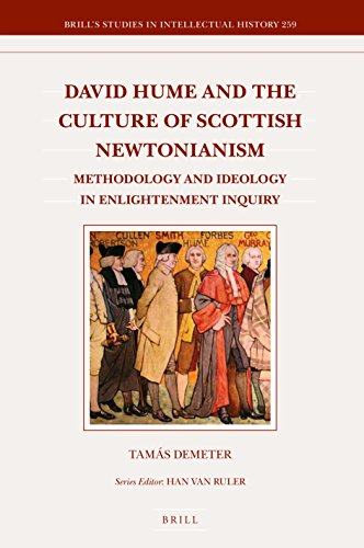 9789004327313: David Hume and the Culture of Scottish Newtonianism: Methodology and Ideology in Enlightenment Inquiry (Brill's Studies in Intellectual History)