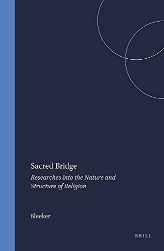 Sacred Bridge: Researches into the Nature and: Bleeker