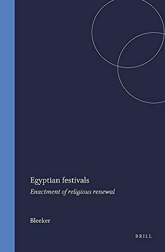 Egyptian Festivals: Enactment of Religious Renewal (Hardback): Bleeker